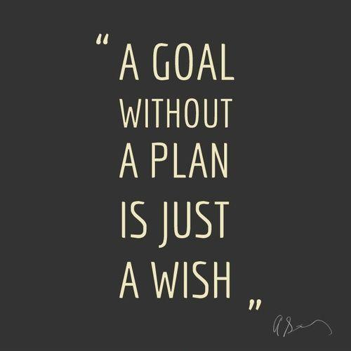 a-goal-without-a-plan-is-just-a-wish-quote-1